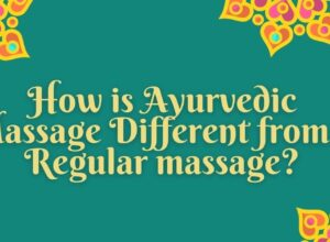 How is Ayurvedic Massage different from a regular massage
